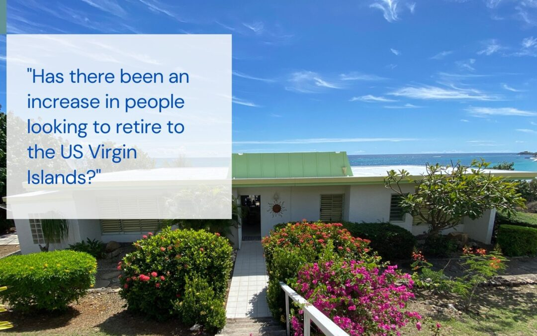 Q&A: Has there been an increase in people looking to retire to the US Virgin Islands?